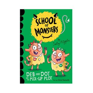 Deb & Dot & the Mix-Up Plot: School of Monsters #3