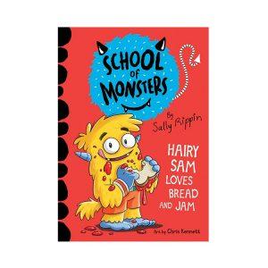 Hairy Sam Loves Bread and Jam: School of Monsters #2