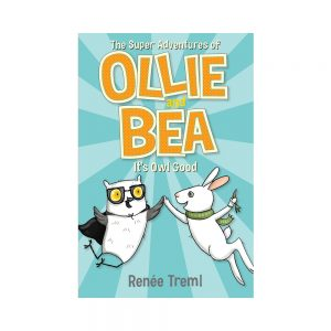 Ollie & Bea Book 1: It's Owl Good